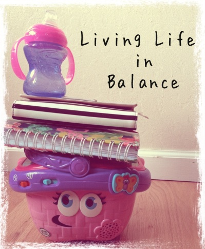 20130814-112834.jpg; live in balance, balace work, balance mom, balance home, living life in balance